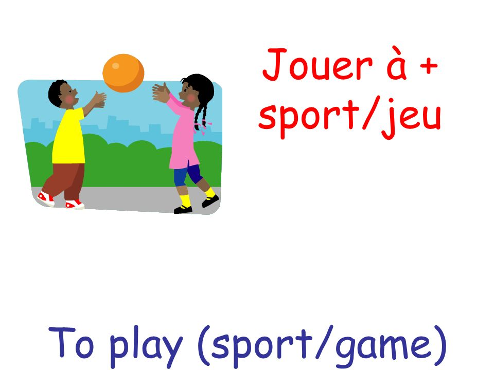 Jouer à + sport/jeu To play (sport/game)