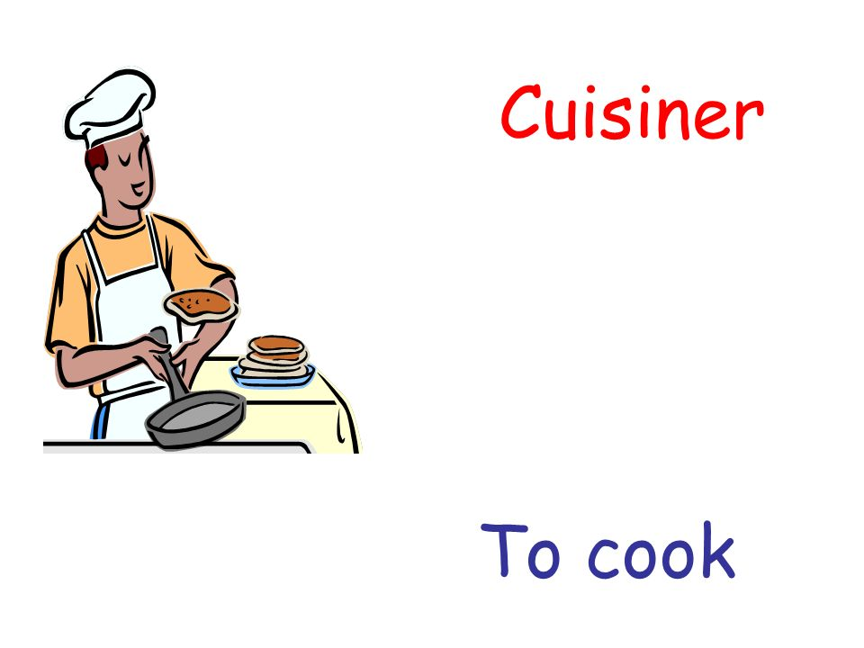 Cuisiner To cook