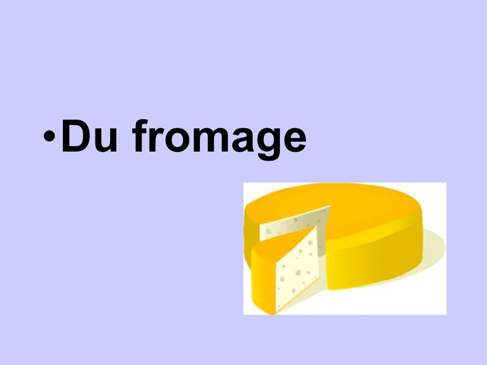 Du fromage