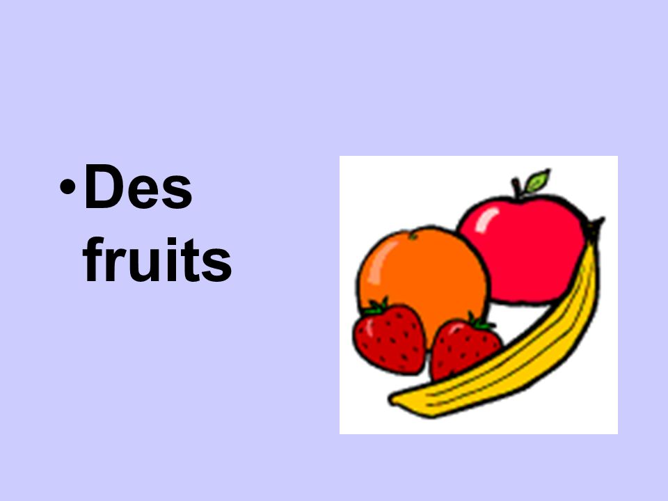Des fruits