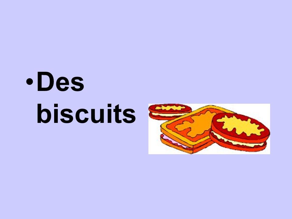 Des biscuits