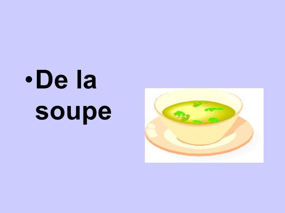 De la soupe