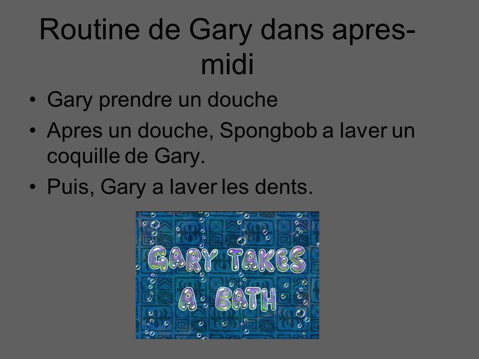 Routine de Gary dans apres-midi