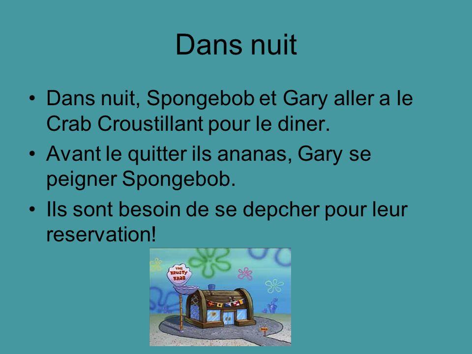 Dans nuit Dans nuit, Spongebob et Gary aller a le Crab Croustillant pour le diner. Avant le quitter ils ananas, Gary se peigner Spongebob.