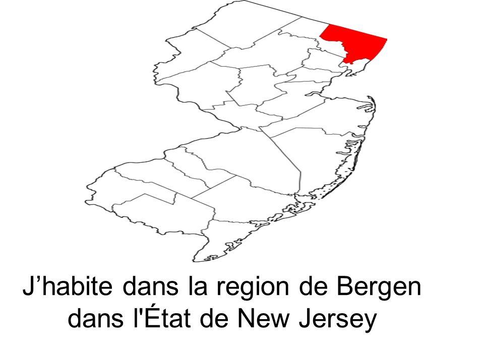 J'habite dans la region de Bergen dans l État de New Jersey