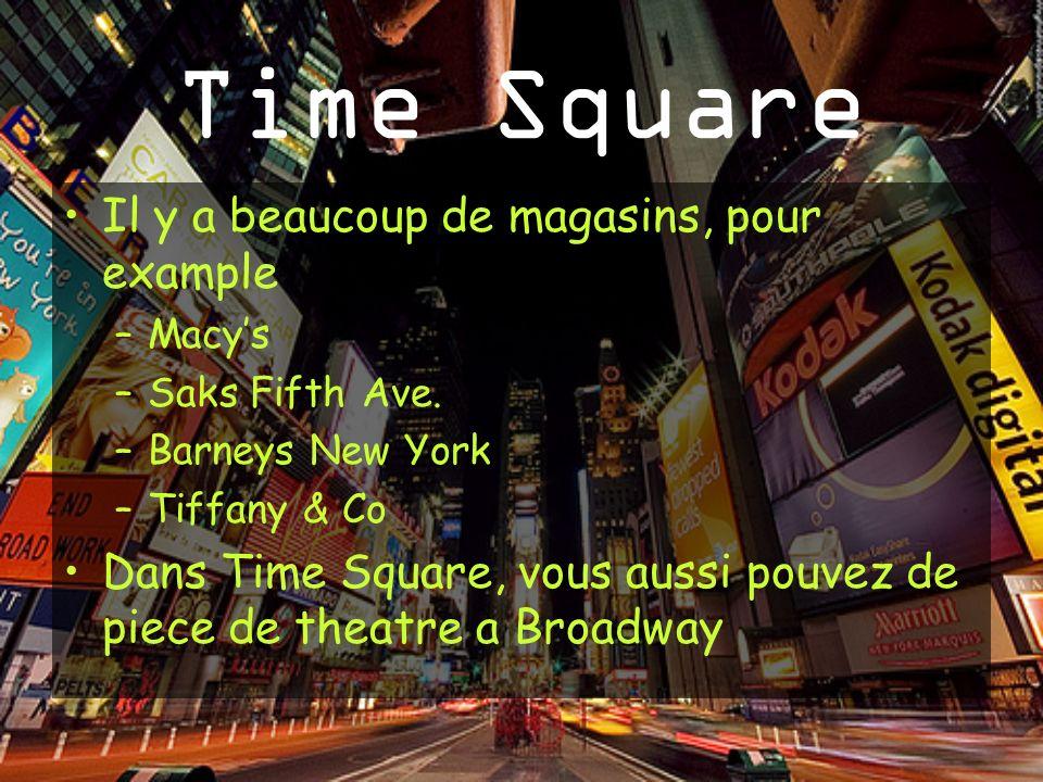 Time Square Il y a beaucoup de magasins, pour example