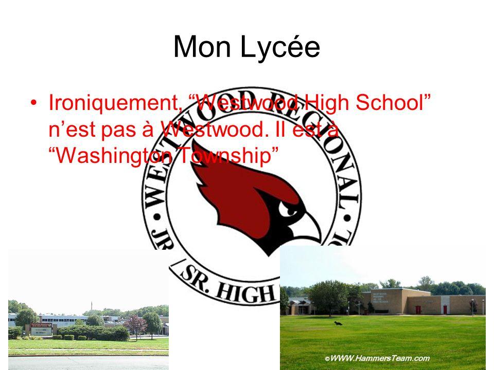 Mon Lycée Ironiquement, Westwood High School n'est pas à Westwood. Il est à Washington Township