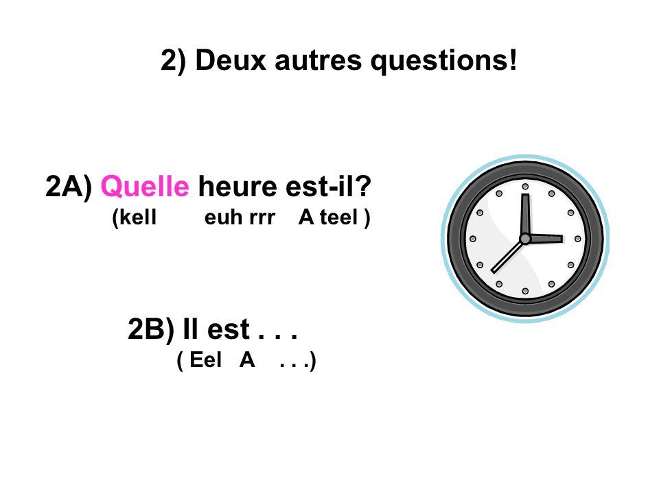 2) Deux autres questions!