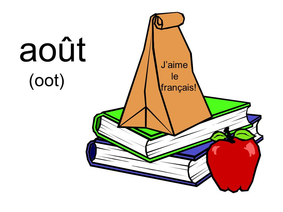 août (oot) J'aime le français!