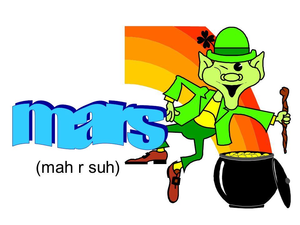 mars (mah r suh)
