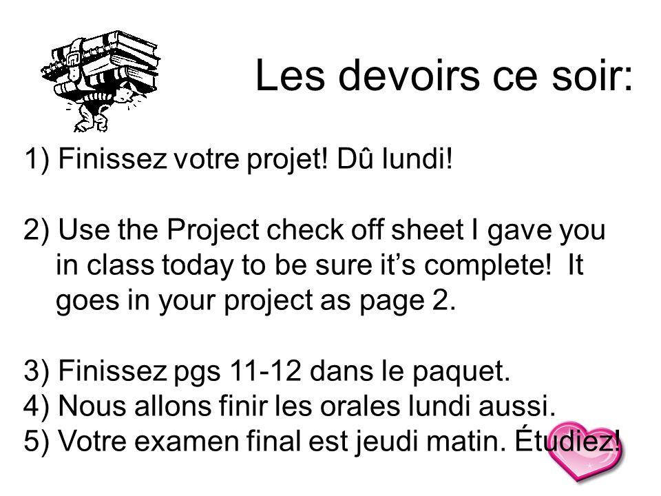 Les devoirs ce soir: Finissez votre projet! Dû lundi!