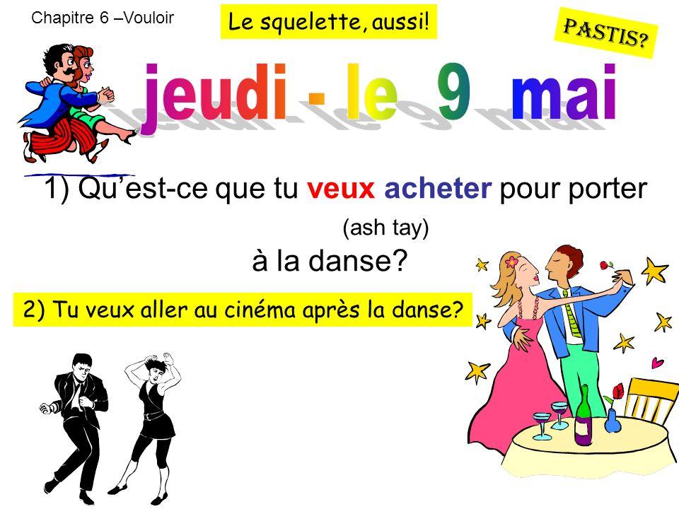 2) Tu veux aller au cinéma après la danse