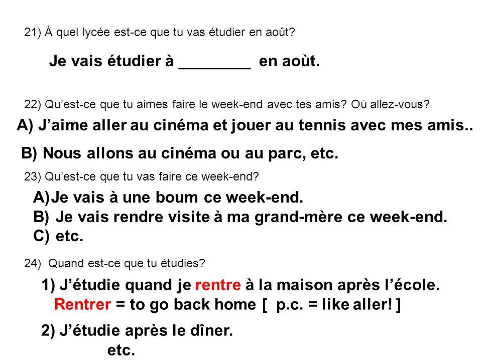 Je vais étudier à ________ en aoùt.