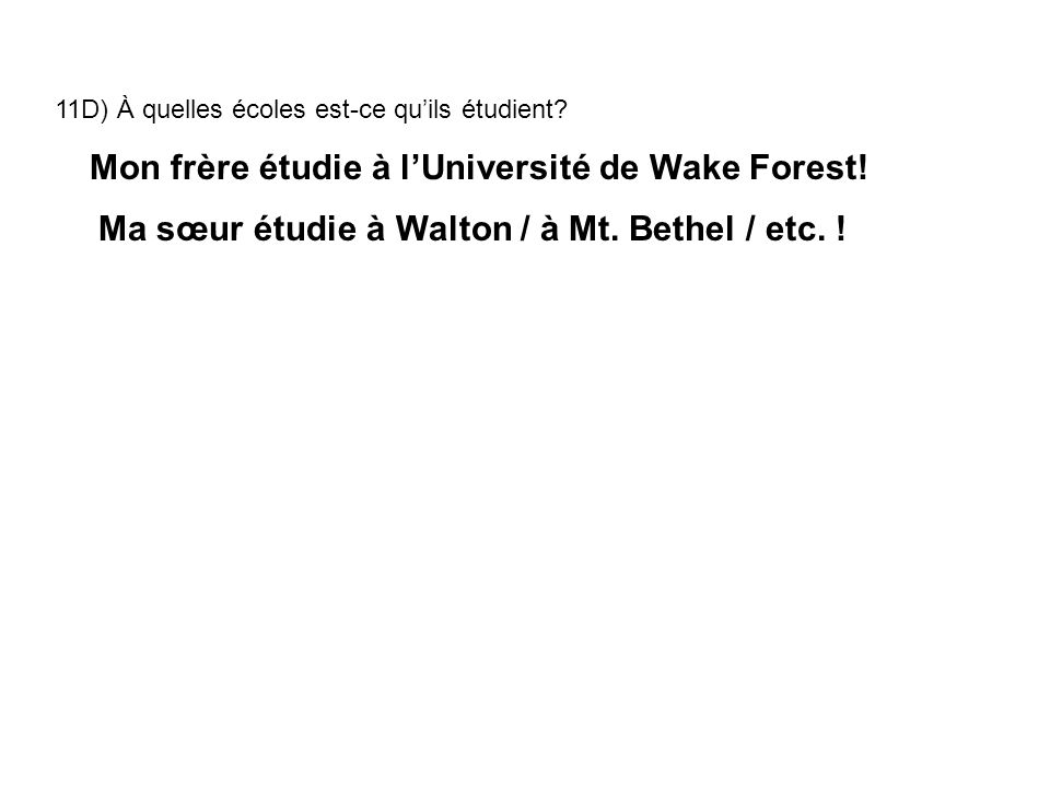 Mon frère étudie à l'Université de Wake Forest!