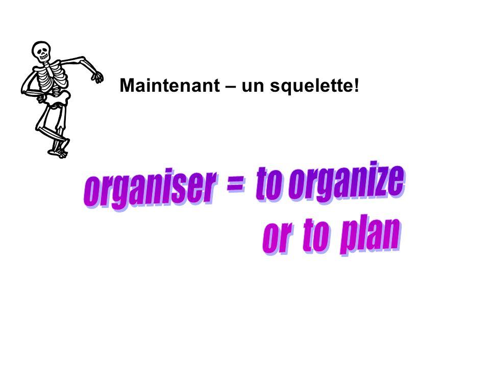 organiser = to organize