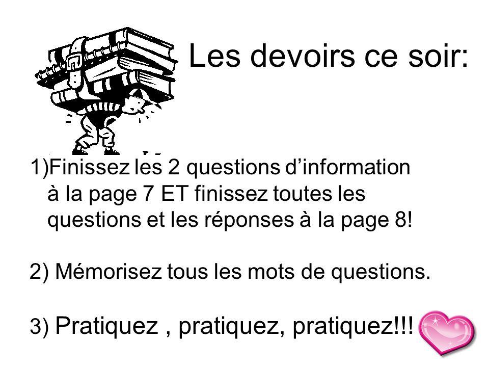 Les devoirs ce soir: Finissez les 2 questions d'information