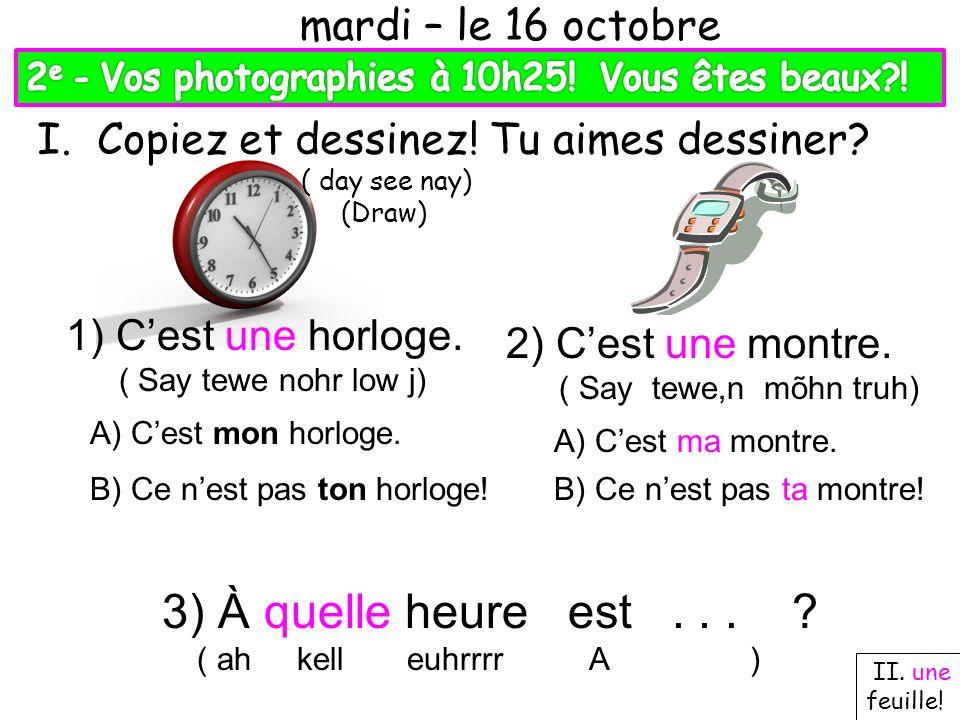 À quelle heure est . . . mardi – le 16 octobre