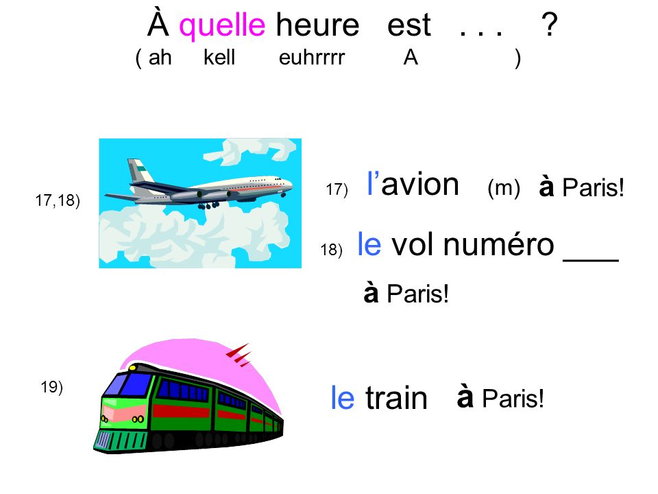 À quelle heure est . . . le train à Paris! à Paris! à Paris!