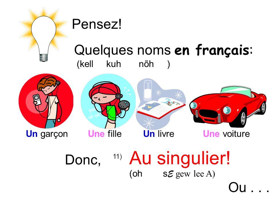 Au singulier! Pensez! Quelques noms en français: Donc, Ou . . .