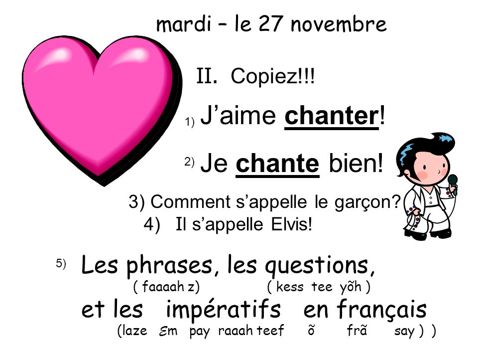 J'aime chanter! Je chante bien! Les phrases, les questions,