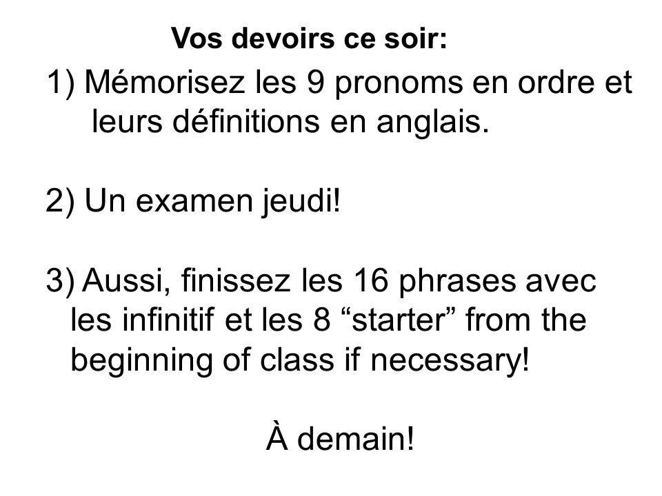 1) Mémorisez les 9 pronoms en ordre et leurs définitions en anglais.
