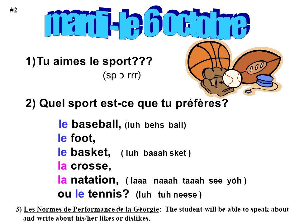 mardi - le 6 octobre Tu aimes le sport (sp ɔ rrr)