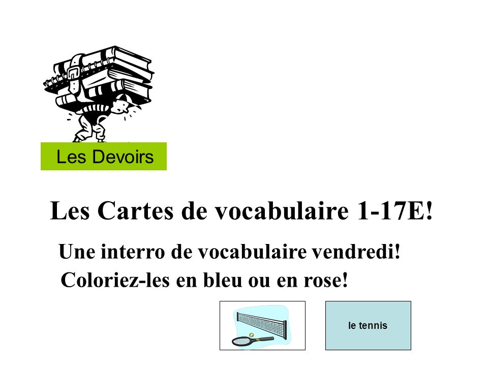 Les Cartes de vocabulaire 1-17E! Une interro de vocabulaire vendredi!