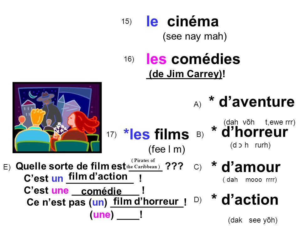 le cinéma les comédies * d'aventure * d'horreur *les films * d'amour