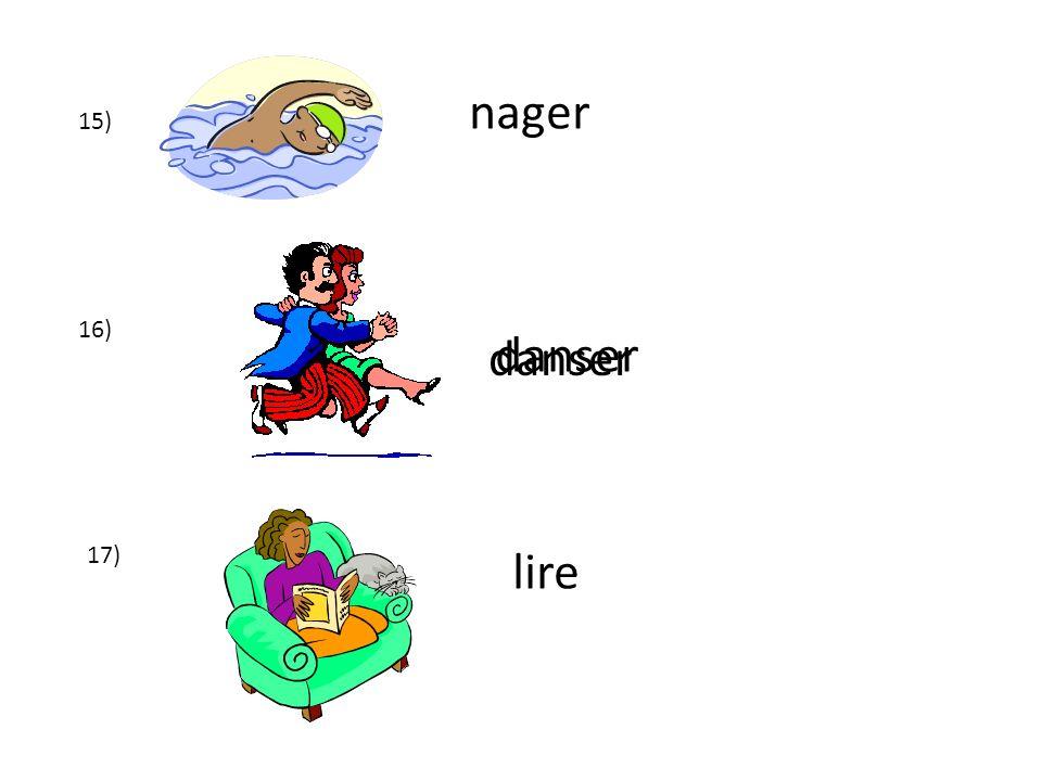 nager 15) 16) danser danser 17) lire
