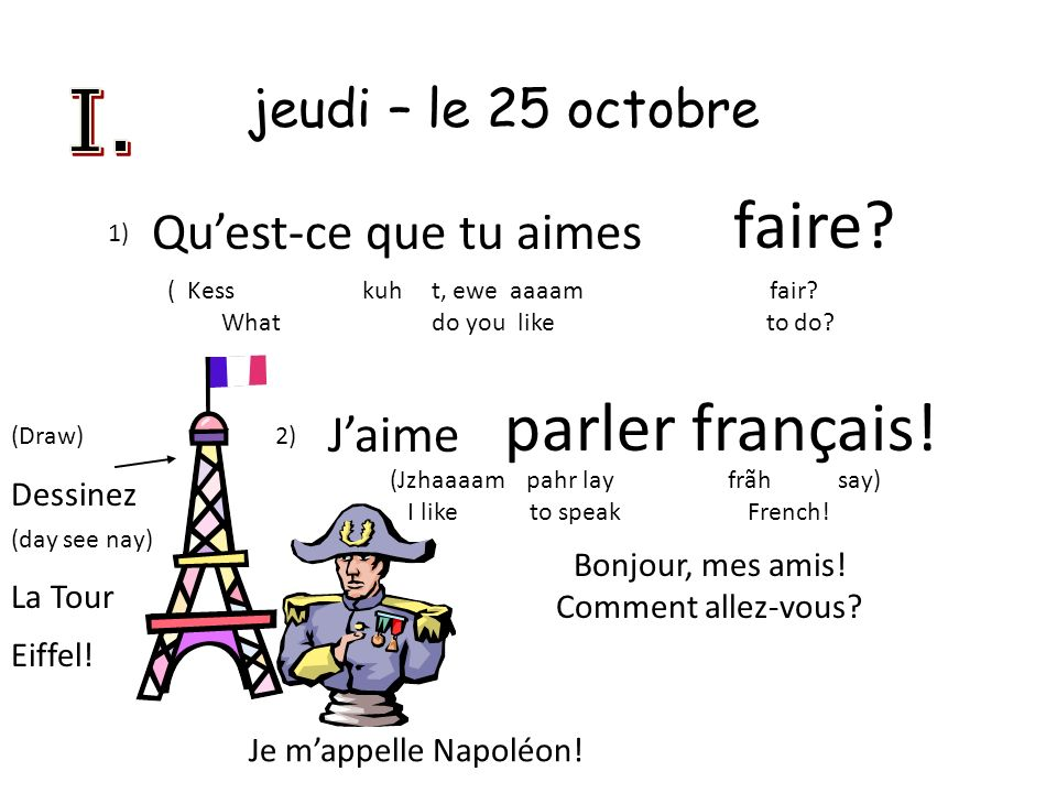 faire parler français! jeudi – le 25 octobre I.