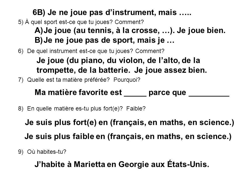 6B) Je ne joue pas d'instrument, mais …..