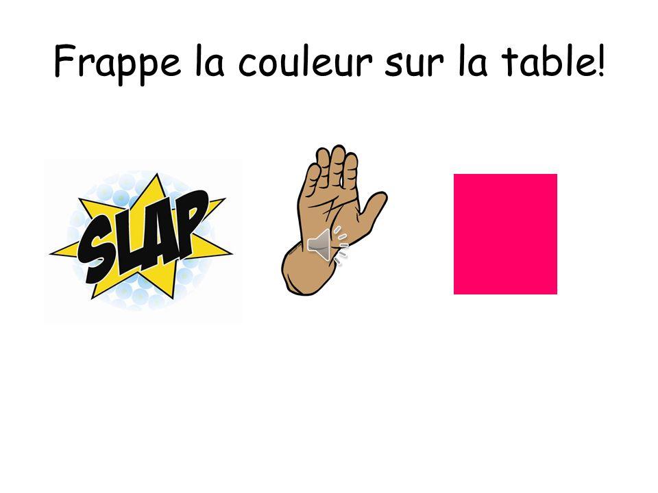 Frappe la couleur sur la table!