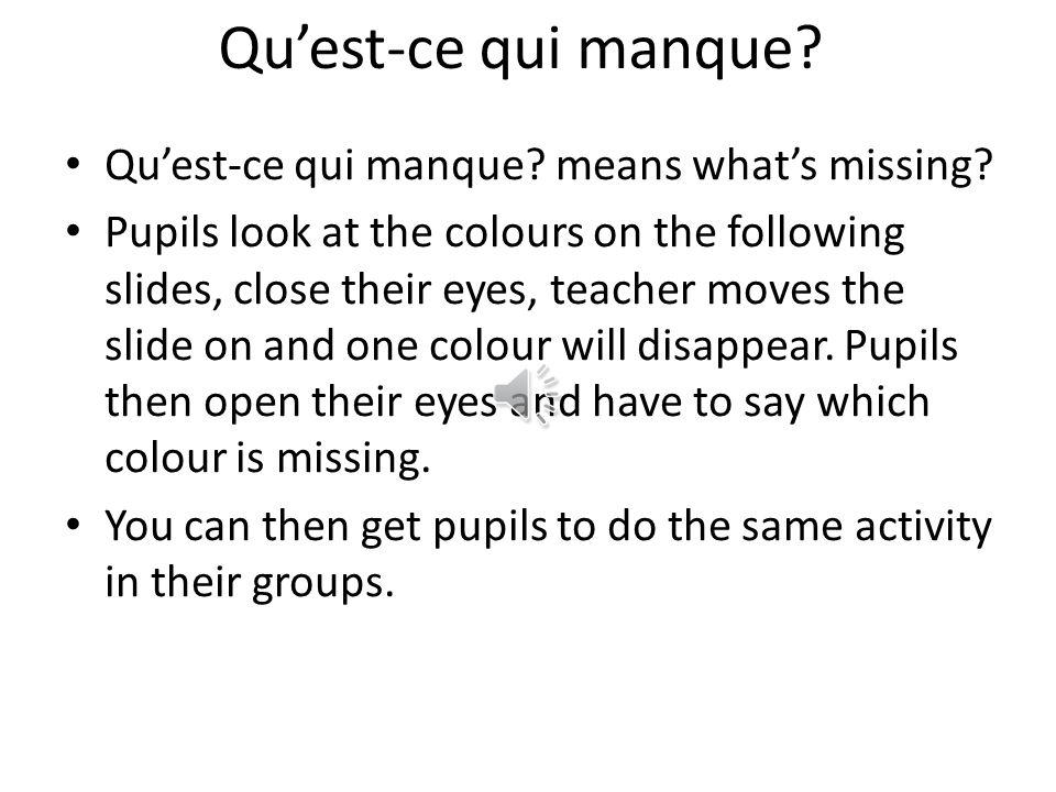Qu'est-ce qui manque Qu'est-ce qui manque means what's missing
