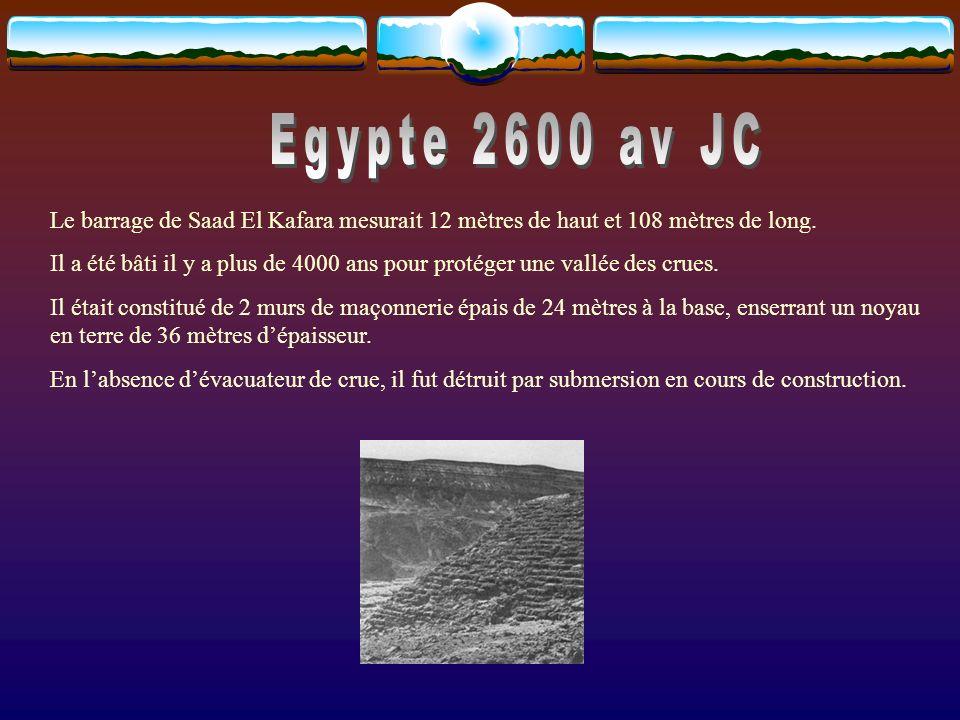 Egypte 2600 av JC Le barrage de Saad El Kafara mesurait 12 mètres de haut et 108 mètres de long.
