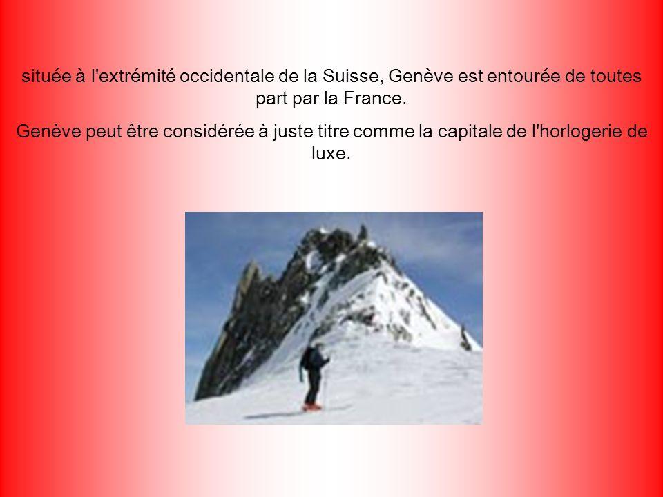 située à l extrémité occidentale de la Suisse, Genève est entourée de toutes part par la France.