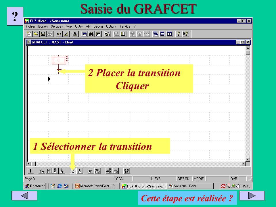 Saisie du GRAFCET 2 Placer la transition Cliquer