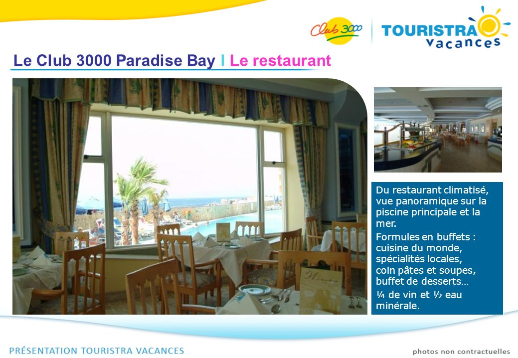 Le Club 3000 Paradise Bay I Le restaurant
