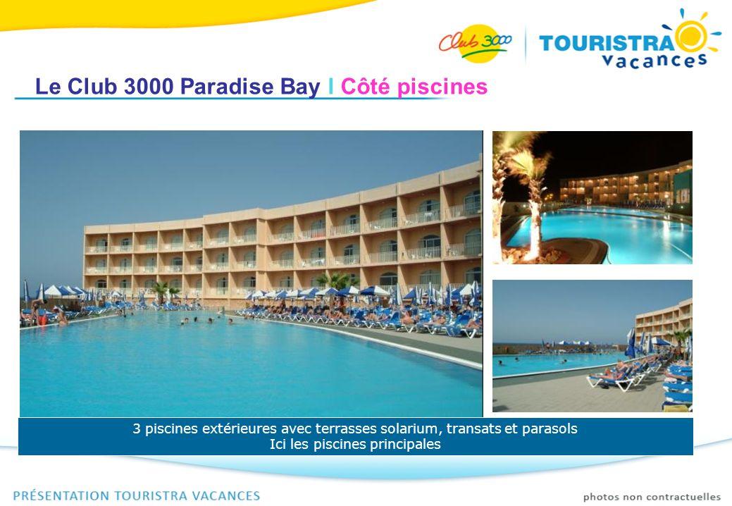 Le Club 3000 Paradise Bay I Côté piscines