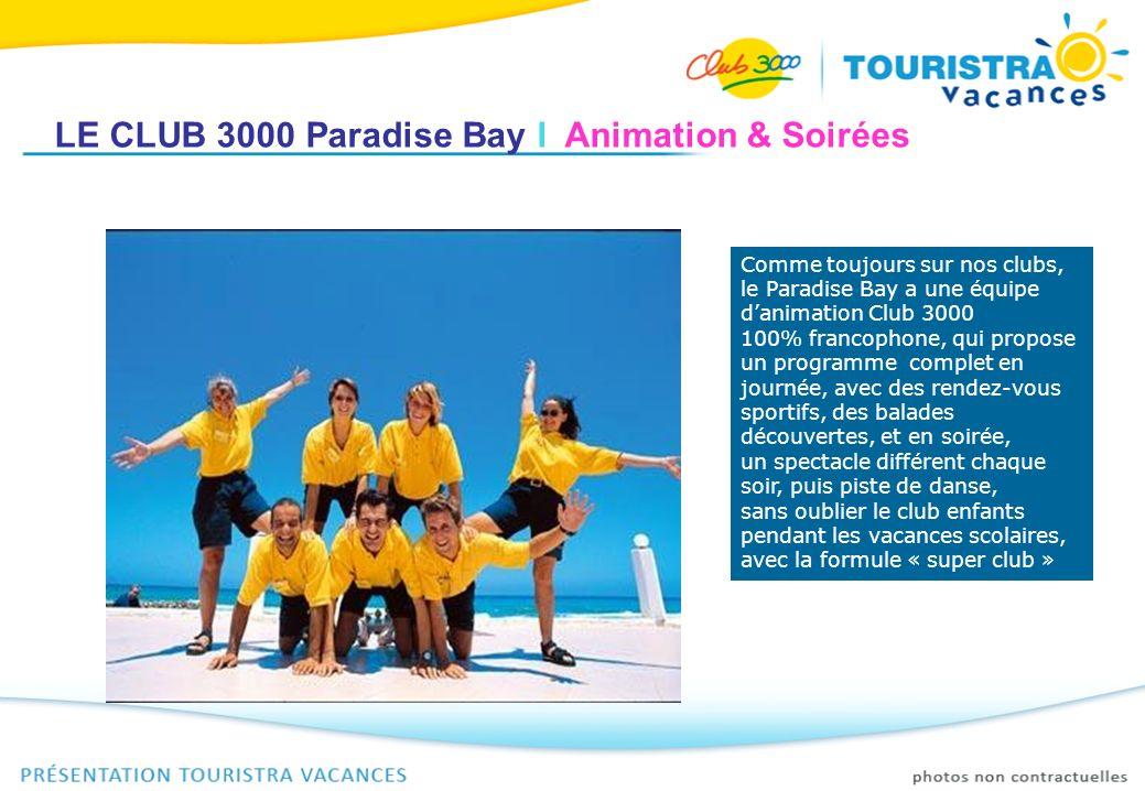 LE CLUB 3000 Paradise Bay I Animation & Soirées