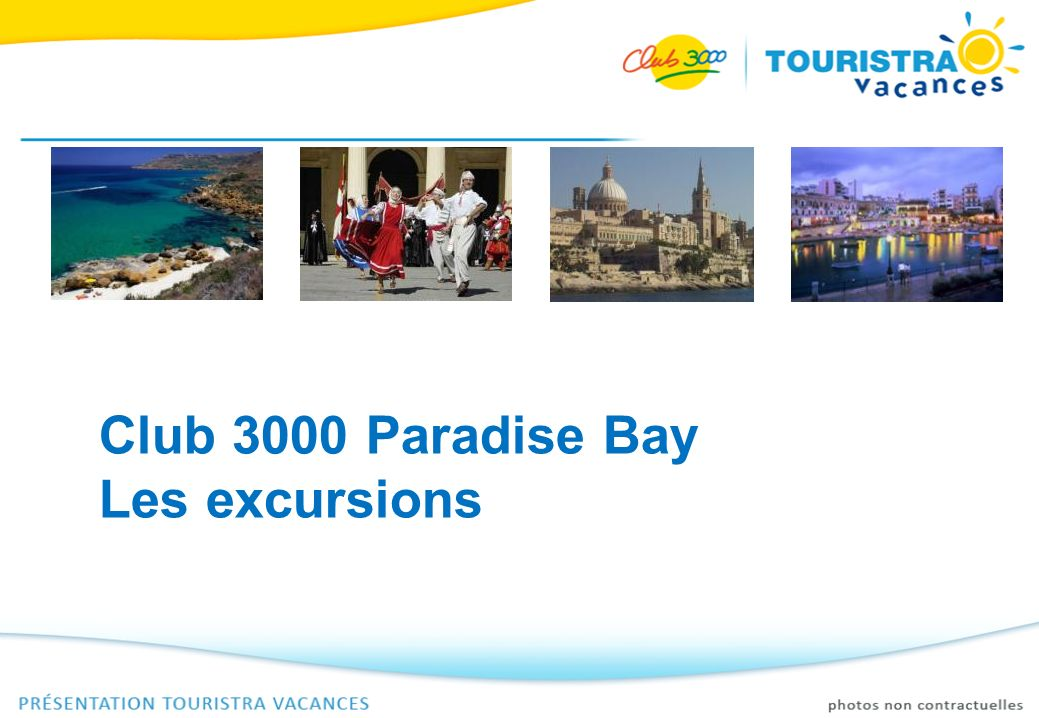 Club 3000 Paradise Bay Les excursions