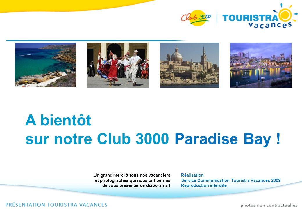 A bientôt sur notre Club 3000 Paradise Bay !
