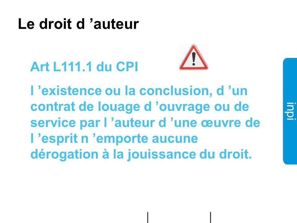 Le droit d 'auteur Art L111.1 du CPI