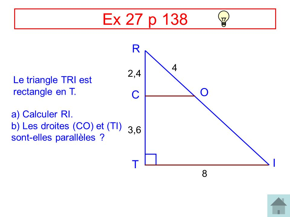 Ex 27 p 138 R O C I T 4 2,4 Le triangle TRI est rectangle en T.