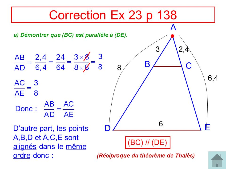 Correction Ex 23 p 138 A B C E D 3 2,4 8 6,4 Donc : 6