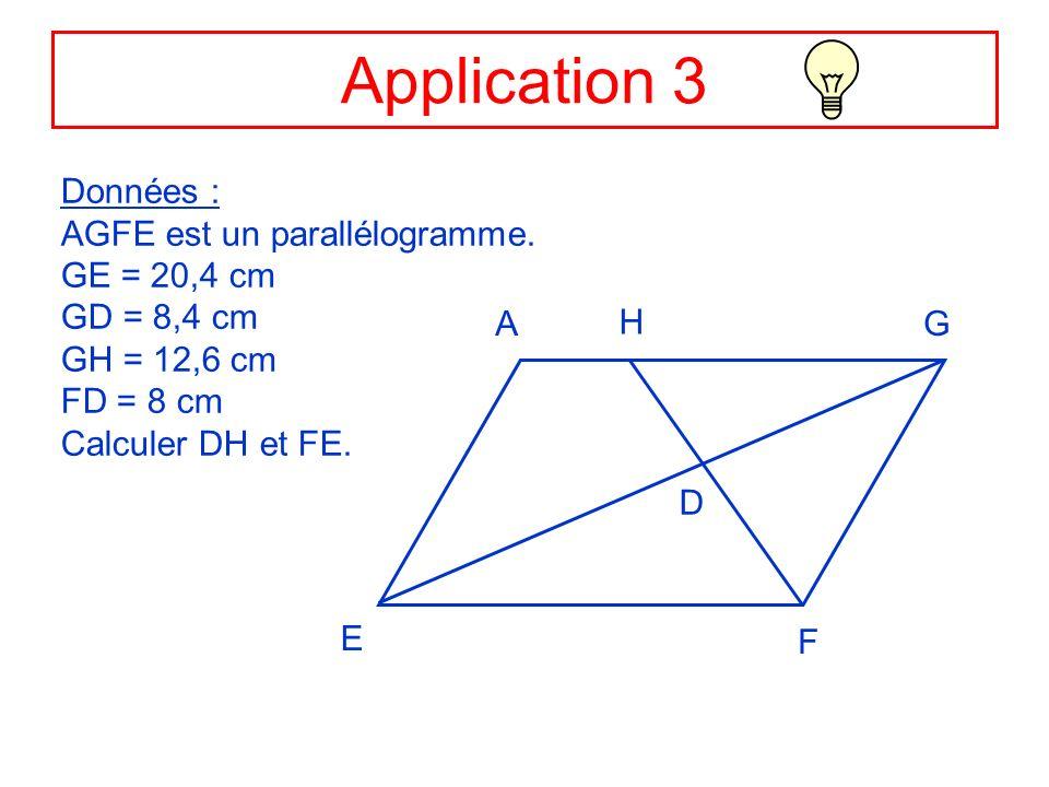 Application 3 Données : AGFE est un parallélogramme. GE = 20,4 cm