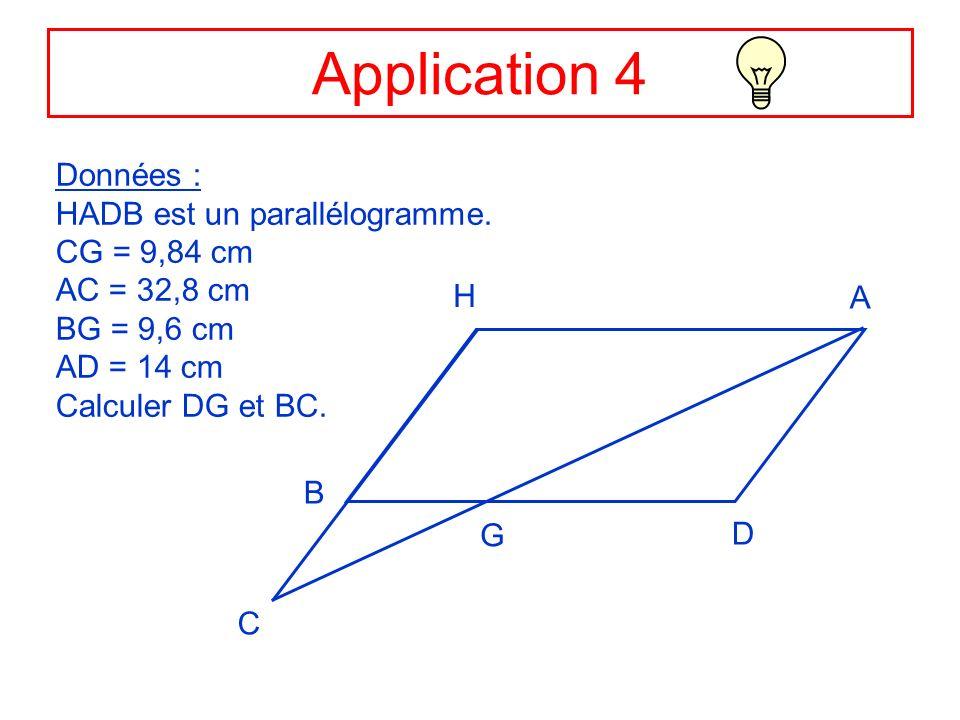 Application 4 Données : HADB est un parallélogramme. CG = 9,84 cm