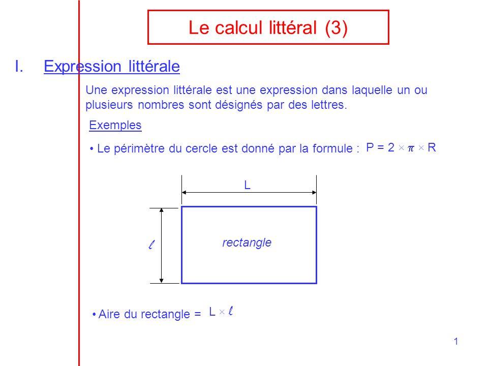 Le calcul littéral (3) Expression littérale l