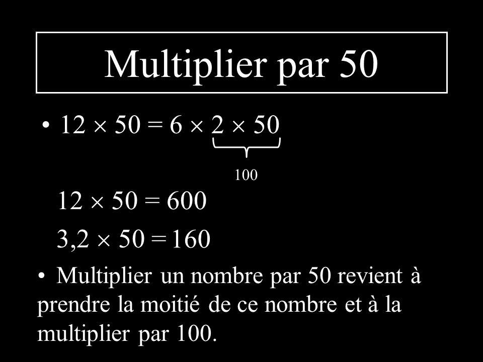 Multiplier par 50 12  50 = 6  2  50 12  50 = 600 3,2  50 = 160