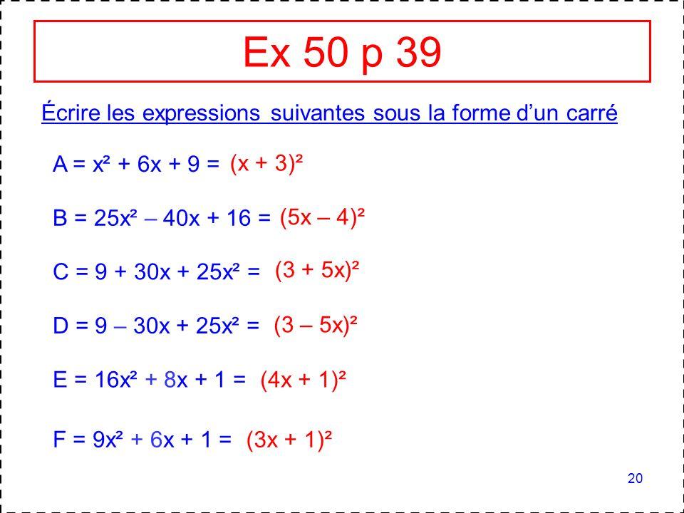 Ex 50 p 39 Écrire les expressions suivantes sous la forme d'un carré