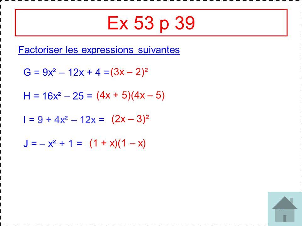 Ex 53 p 39 Factoriser les expressions suivantes G = 9x² – 12x + 4 =